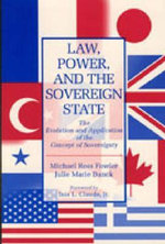 Law, Power and the Sovereign State : The Evolution and Application of the Concept of Sovereignty - Michael Ross Fowler