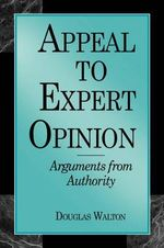 Appeal to Expert Opinion : Arguments from Authority - Douglas N. Walton