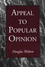Appeal to Popular Opinion : Conversational Contexts of Argument - Douglas N. Walton