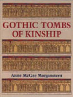 Gothic Tombs of Kinship in France, the Low Countries and England : The Revolutionary Lifestyle Plan for a Calmer, Sli... - Anne McGee Morganstern