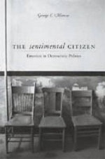 The Sentimental Citizen : Emotion in Democratic Politics - George E. Marcus