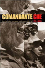 Comandante Che : Guerrilla Soldier, Commander, and Strategist,1956-1967 - Paul J. Dosal