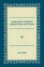 Margery Kempe's Dissenting : Religion, Politics, And Gender In Late Medieval En... - Lynn. Staley