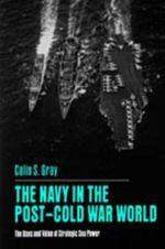 Navy In Post-Cold War World - Colin S. Gray