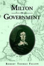 Milton In Government - Robert Thomas. Fallon