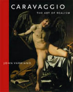 Caravaggio : The Art of Realism - John Varriano