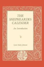 The Shepheardes Calender : An Introduction - Lynn Staley Johnson