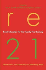 Rural Education for the Twenty-first Century : Identity, Place, and Community in a Globalizing World