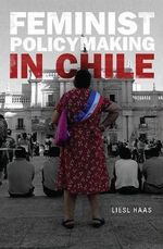 Feminist Policymaking in Chile - Liesl Haas