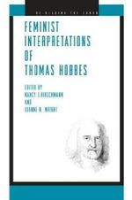 Feminist Interpretations of Thomas Hobbes : Hirschmann, Nancy J.