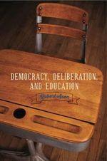 Democracy, Deliberation, and Education : Rhetoric and Democratic Deliberation - Dr Robert Asen
