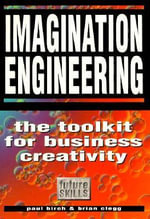 Imagination Engineering : A Toolkit for Business Creativity - Paul Birch