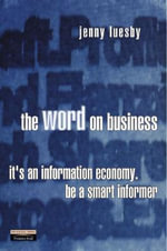 The Word on Business : It's an Information Economy - Be a Smart Informer - Jenny Luesby
