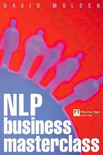 NLP Business Masterclass : Skills for Realising Human Potential - David Molden