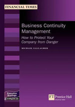 Business Continuity Management : How to Protect Your Company from Danger - Michael Gallagher