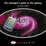 The Manager's Guide to the Galaxy - Steve Parks