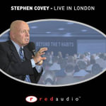 Stephen Covey - Live in London : Beyond the 7 Habits - Stephen R. Covey