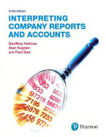Interpreting Company Reports : Revised and Updated Edition - Geoffrey Holmes