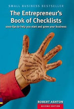The Entrepreneur's Book of Checklists : 1000 Tips to Help You Start and Grow Your Business - Robert Ashton