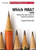 Which MBA? : Making the Right Choice of Executive Education - George Bickerstaffe