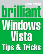 Brilliant Windows Vista Tips and Tricks - J. Peter Bruzzese