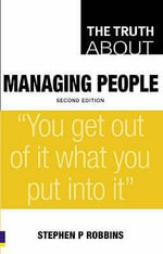 The Truth About Managing People : Tips for Managing People at Work - Stephen P. Robbins