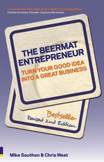 The Beermat Entrepreneur : Turn Your Good Idea into a Great Business - Mike Southon