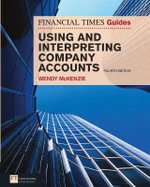 FT Guide to Using and Interpreting Company Accounts : Financial Times - Wendy McKenzie