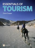 Essentials of Tourism : Essentials of Tourism - Chris Cooper