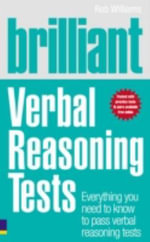 Brilliant Verbal Reasoning Tests : Everything You Need to Know to Pass Verbal Reasoning Tests - Rob Williams