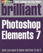 Brilliant Photoshop Elements 7 - Steve Johnson