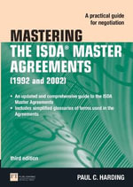 Mastering the ISDA Master Agreements : A Practical Guide for Negotiation - Paul Harding