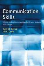 Communication Skills : A Guide for Engineering and Applied Science Students - John W. Davies