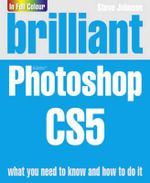 Brilliant Photoshop CS5 - Steve Johnson