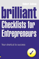 Brilliant Checklists for Entrepreneurs : Your Shortcut to Success - Robert Ashton