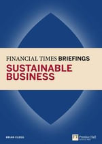 Sustainable Business : Financial Times Briefing - Brian Clegg