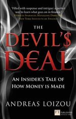 The Devil's Deal : An Insider's Tale of How Money is Made - Andreas Loizou