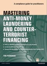 Mastering Anti-Money Laundering and Countering Terrorist Financing : A Compliance Guide for Practitioners - Tim Parkman
