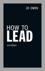How to Lead : 3rd Edition - Jo Owen