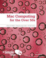 Mac Computing for the Over 50s In Simple Steps - Joli Ballew