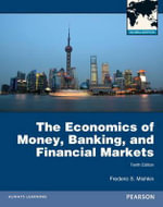 Economics of Money, Banking and Financial Markets with MyEconLab - Frederic S. Mishkin