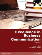 Excellence in Business Communication, Plus MyBCommLab with Pearson Etext - John V. Thill
