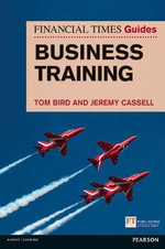 FT Guide to Business Training : Oxf Specialist Hndbks in Surgery - Tom Bird