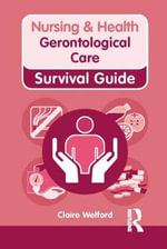 Nursing & Health Survival Guide : Gerontological Care - Claire Welford