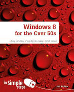 Windows 8 for the Over 50s in Simple Steps - Joli Ballew
