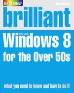 Brilliant Windows 8 for the Over 50s - Joli Ballew