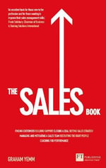The Sales Book : How to Drive Sales, Manage a Sales Team and Deliver Results - Graham Yemm
