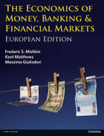 Economics of Money, Banking and Financial Markets with MyEconLab Access Card - Kent Matthews