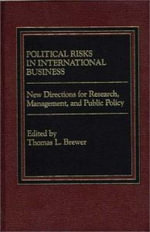 Political Risks in International Business : New Directions for Research, Management, and Public Policy