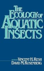 The Ecology of Aquatic Insects - Vincent H. Resh